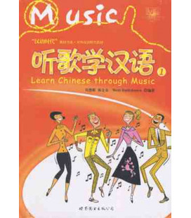 Learn Chinese Through Music Vol. 1 (Incluye CD)