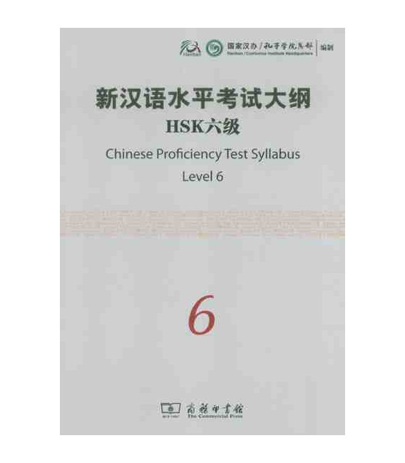 The Chinese Proficiency Test Syllabus Level 6 (Incluye CD)- Syllabus del nuevo HSK