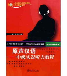 Listen to it Right: Situational Chinese Intermediate (CD included)