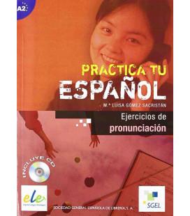 Practica tu español - A2 (Libro + CD) Ejercicios de pronunciación