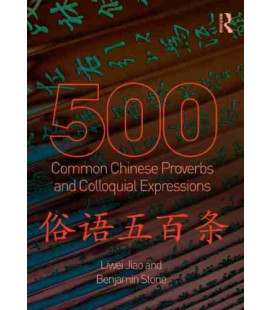 500 Common Chinese Proverbs and Colloquial Expressions (An Annotated Frequency Dictionary)