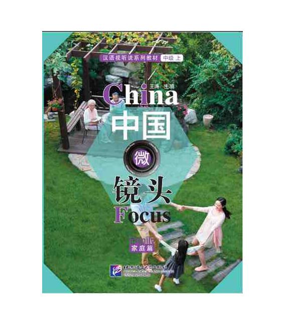 China Focus: Chinese Audiovisual-Speaking Course Intermediate Level (I) Family