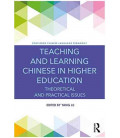 Teaching and Learning Chinese in Higher Education- Theoretical and Practical Issues