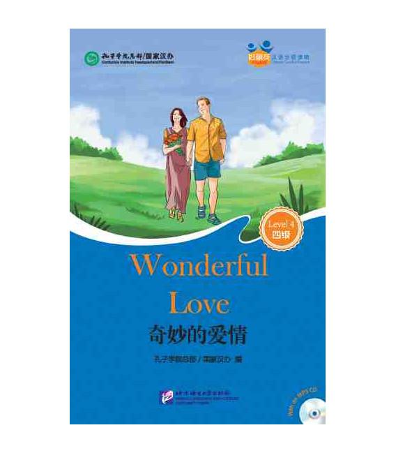 Wonderful Love - Friends/ Chinese Graded Readers (Level 4): Incluye CD/vocabulario HSK 4