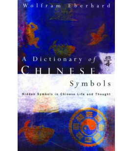 Dictionary of Chinese Symbols - Hidden Symbols in Chinese Life and Thought