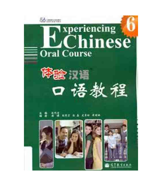 Experiencing Chinese Oral Course Vol. 6 (Textbook with CD)