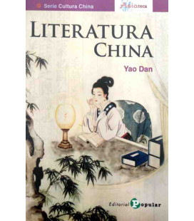 Literatura china (Serie: Cultura China - Asiateca)