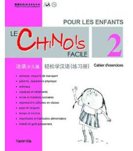 Le chinois facile pour les enfants- Cahier d'exercices 2