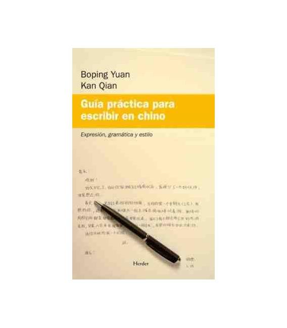 Guía práctica para escribir en chino - Expresión, gramática y estilo